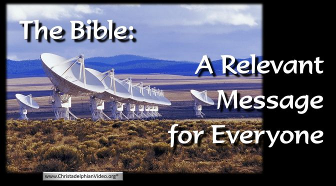 The Bible A Relevant message for everyone!