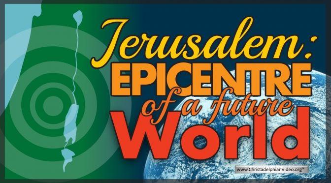 Jerusalem: Epicentre of a Future World Conflict