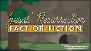 Jesus' resurrection - fact or fiction?