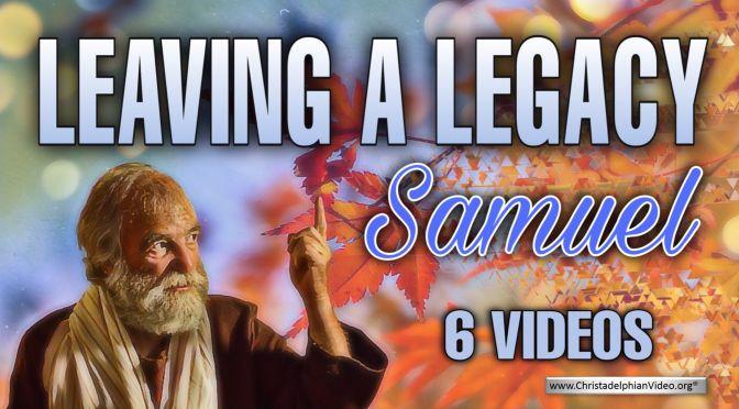 Leaving a legacy - Samuel 6 Part Study