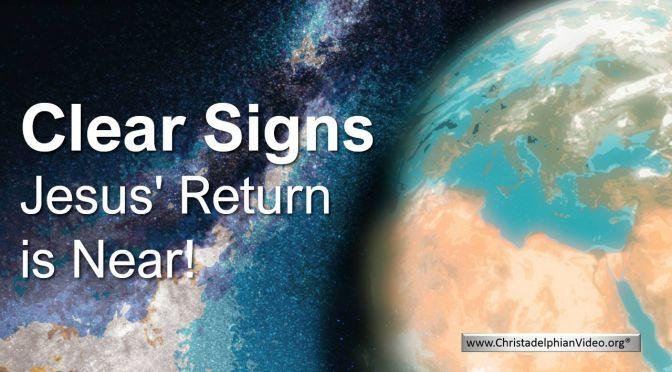 Clear signs Jesus' return is near