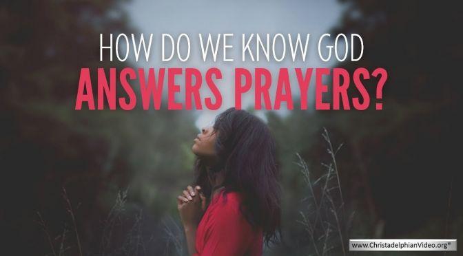 How do we know God Answers prayers?