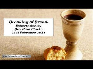 2021.02.21 Exhortation- Memorial Emblems, Exo 33-34, Psa 90-91, 1 Cor 3- Bro Paul Clarke