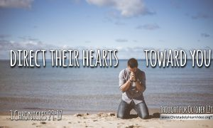 """Daily Readings & Thought for October 12th. """"DIRECT THEIR HEARTS TOWARD …"""""""