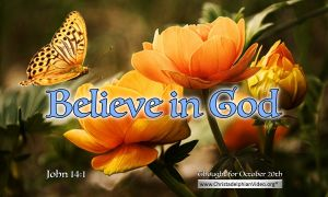 """Daily Readings & Thought for October 20th. """"BELIEVE IN GOD"""""""