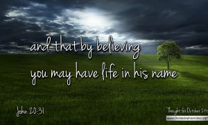 """Daily Readings & Thought for October 24th. """"THAT BY BELIEVING YOU …"""""""