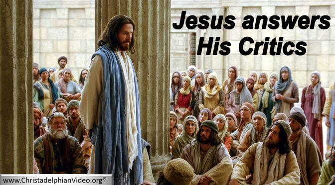 The Story of Jesus: Jesus Answers his critics.