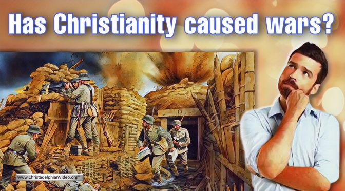 Has Christianity Caused Wars?