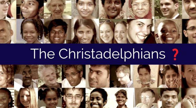 Who are the Christadelphians?