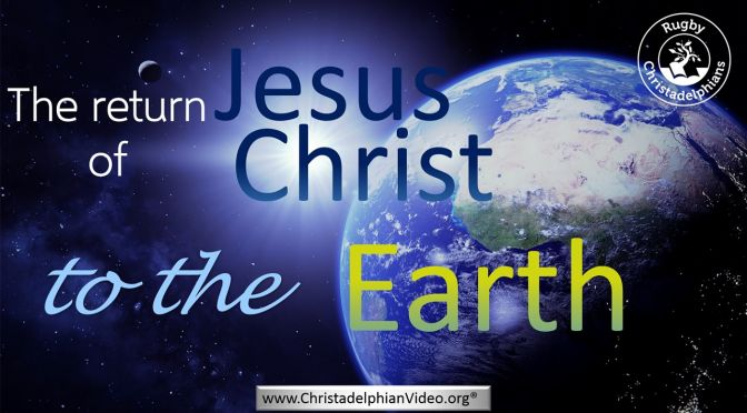 The Return of Jesus Christ To the Earth!